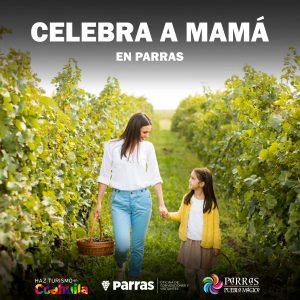 ¡Celebra a mamá en Parras!