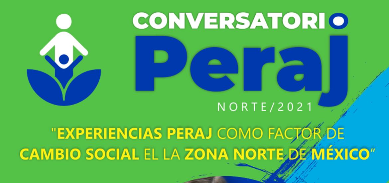 """Invita UAdeC al Conversatorio """"Experiencias PERAJ como Factor de Cambio Social en el Norte de México"""""""