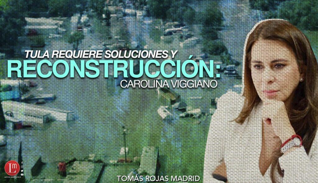 TULA REQUIERE SOLUCIONES Y RECONSTRUCCIÓN: CAROLINA VIGGIANO